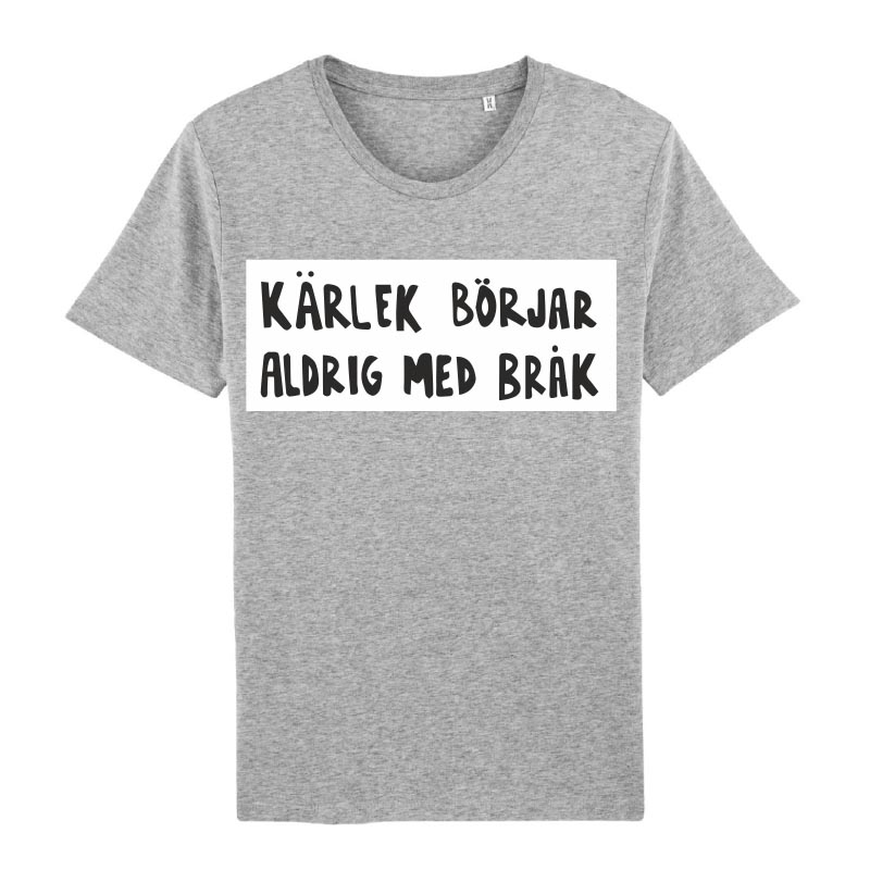 Unisext-shirt - Kärlek börjar aldrig med bråk