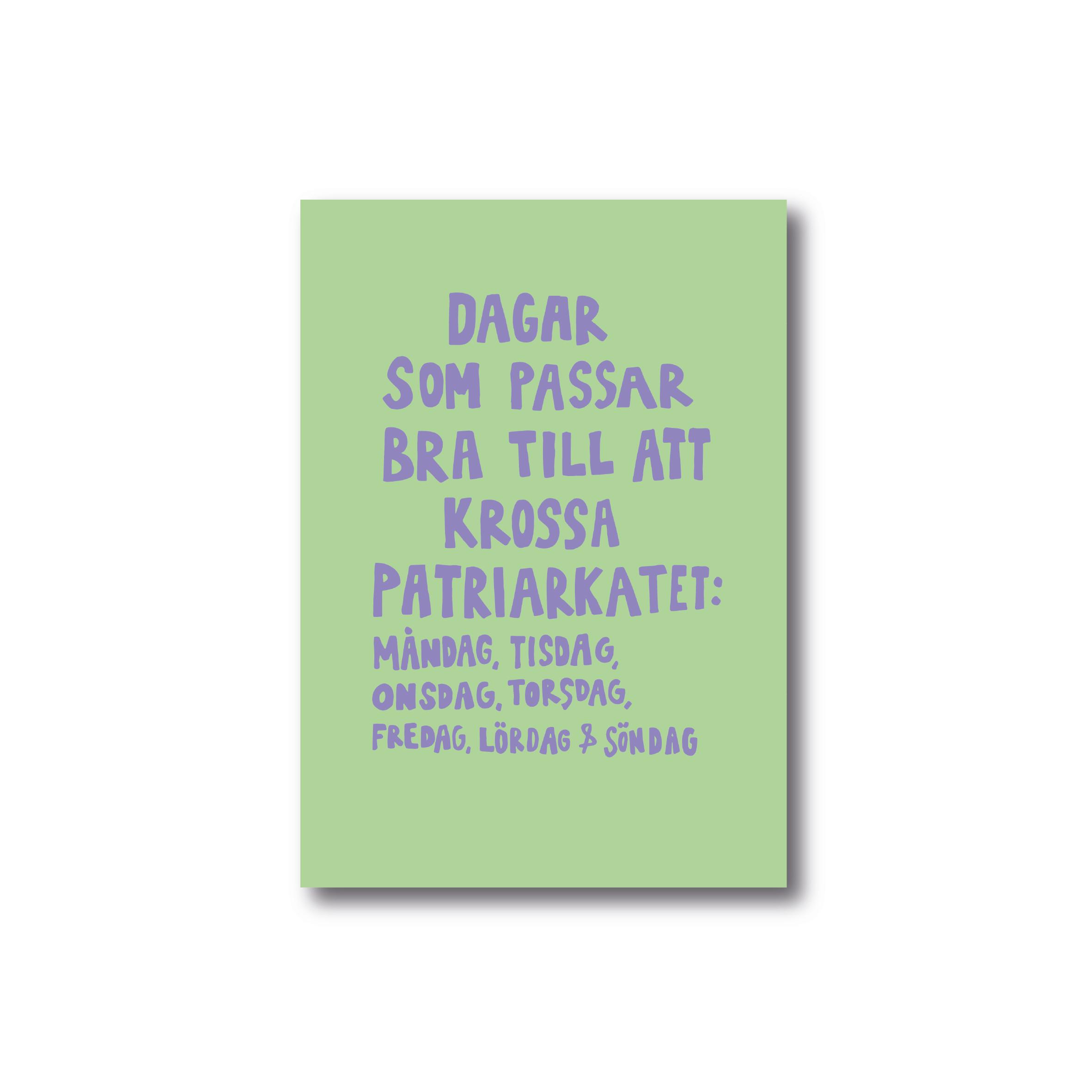 Poster - Dagar som passar bra till att krossa patriarkatet (grön)